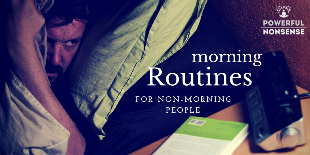 Morning Routines Powerful Nonsense Podcast
